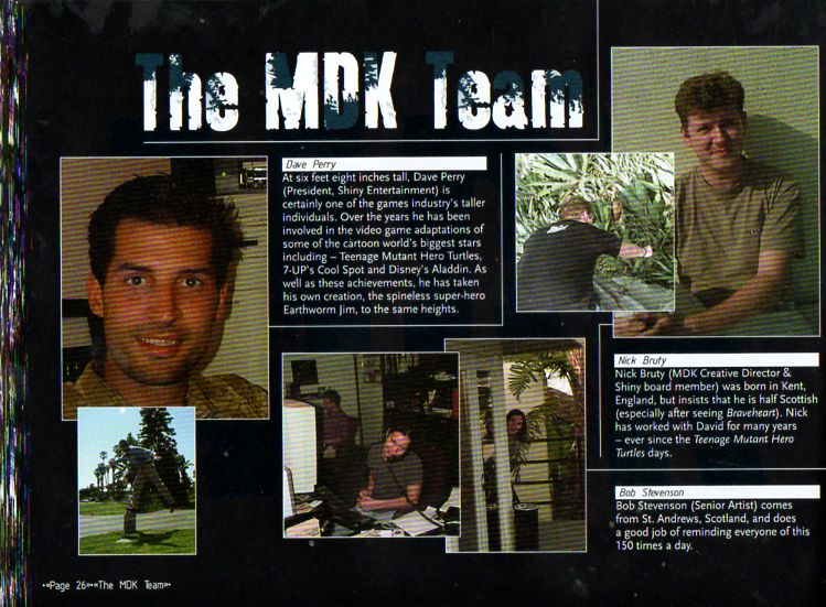 В специальное издание MDK был вложен буклет, посвящённый её созданию. На этой странице изображена часть команды MDK. Все, кроме Перри, покинут Shiny сразу после релиза.