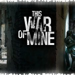 Рецензия на This War of Mine