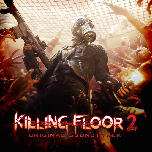 Killing_Floor_2_Original_Soundtrack__cover512x512.jpg