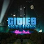 Первое дополнение Cities: Skylines посвящено ночной жизни городов
