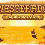 Рецензия на Westerado: Double Barreled