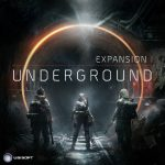 Дополнение Underground к Tom Clancy's The Division выйдет в конце июня