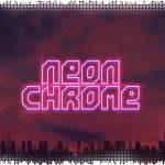 Рецензия на Neon Chrome