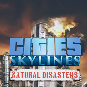 Cities Skylines - Natural Disasters__19-08-16