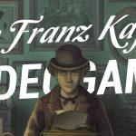 The Franz Kafka Videogame: об издателе, личной интерпретации Кафки, оригинальных «пазлах» и откровенной импровизации