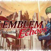 Рецензия на Fire Emblem Echoes: Shadows of Valentia
