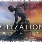 Рецензия на Sid Meier's Civilization 6: Rise and Fall