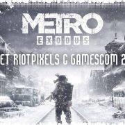 Metro: Exodus — отчет Riot Pixels с gamescom 2018
