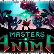 Рецензия на Masters of Anima