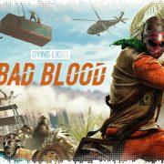 Впечатления: Dying Light: Bad Blood