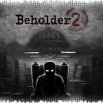 Рецензия на Beholder 2