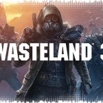 Рецензия на Wasteland 3