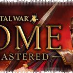 Рецензия на Total War: Rome Remastered