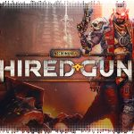 Рецензия на Necromunda: Hired Gun